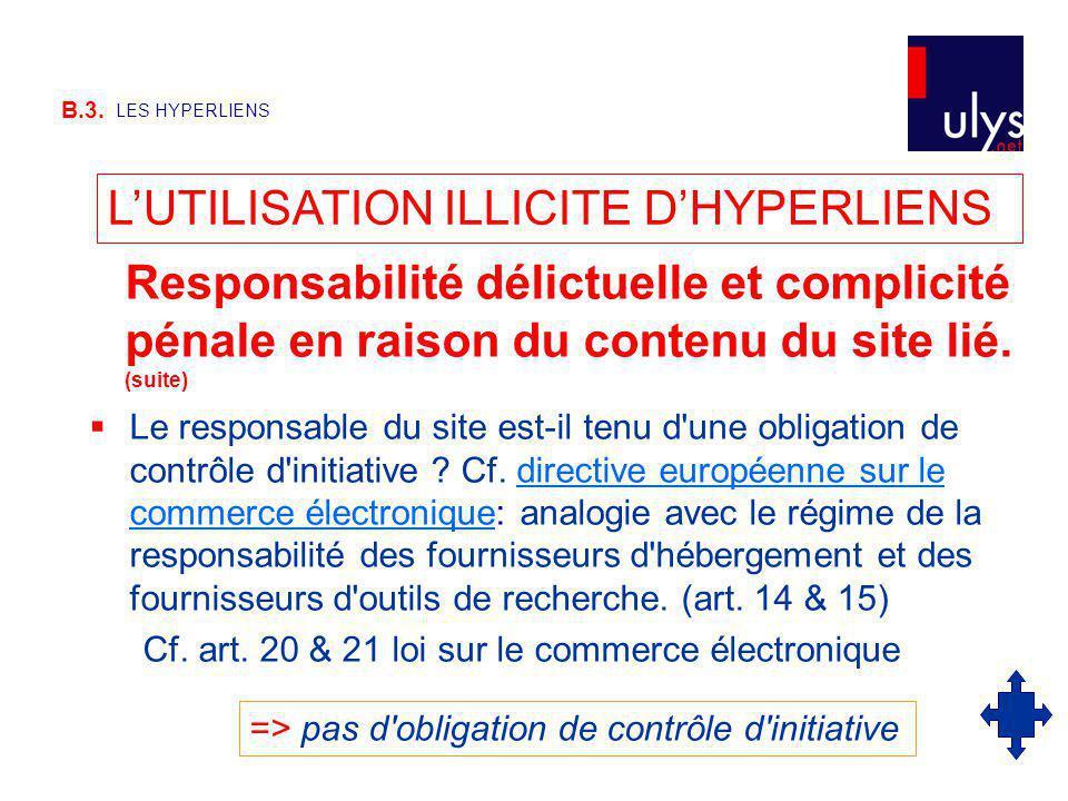 B.3.LES HYPERLIENS Le responsable du site est-il tenu d une obligation de contrôle d initiative .