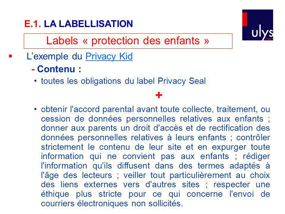 Labels « protection des enfants » Lexemple du Privacy KidPrivacy Kid - Contenu : toutes les obligations du label Privacy Seal + obtenir l'accord paren
