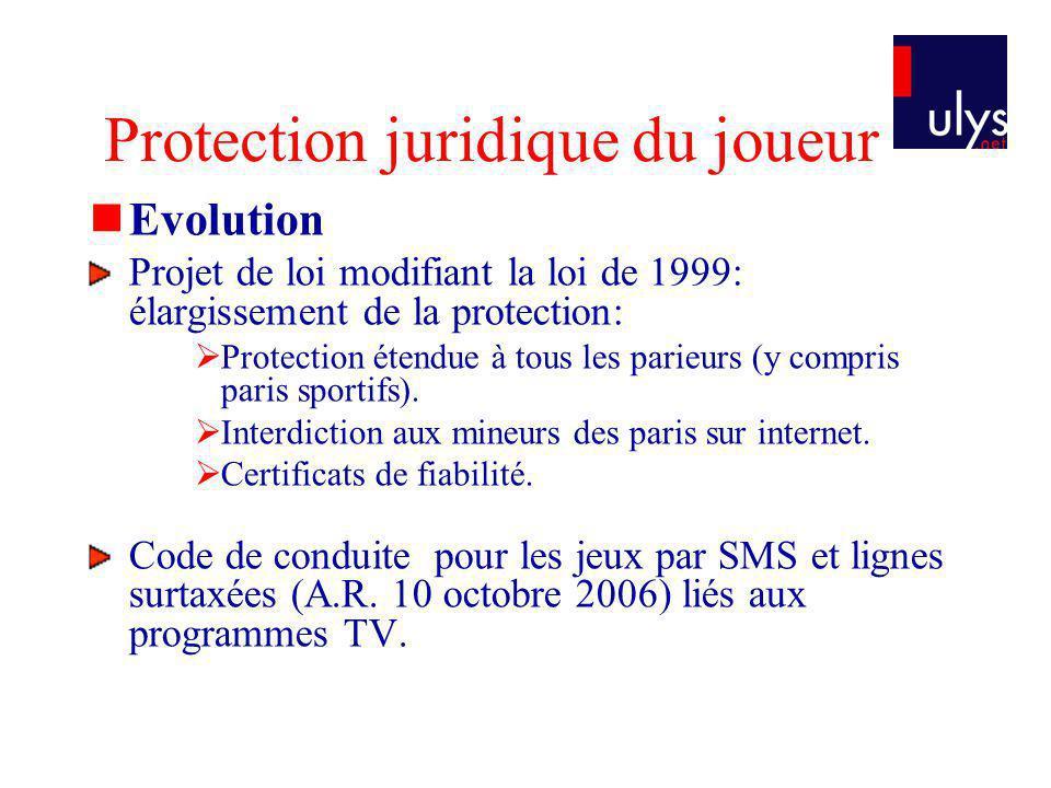 Evolution Projet de loi modifiant la loi de 1999: élargissement de la protection: Protection étendue à tous les parieurs (y compris paris sportifs).