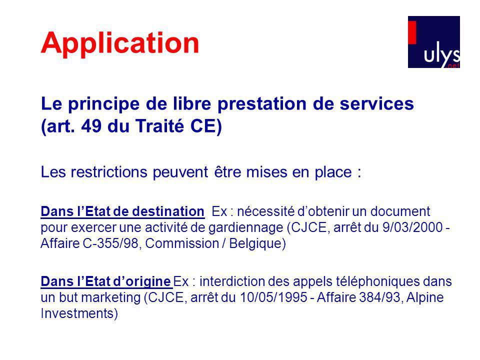 Application Le principe de libre prestation de services (art.