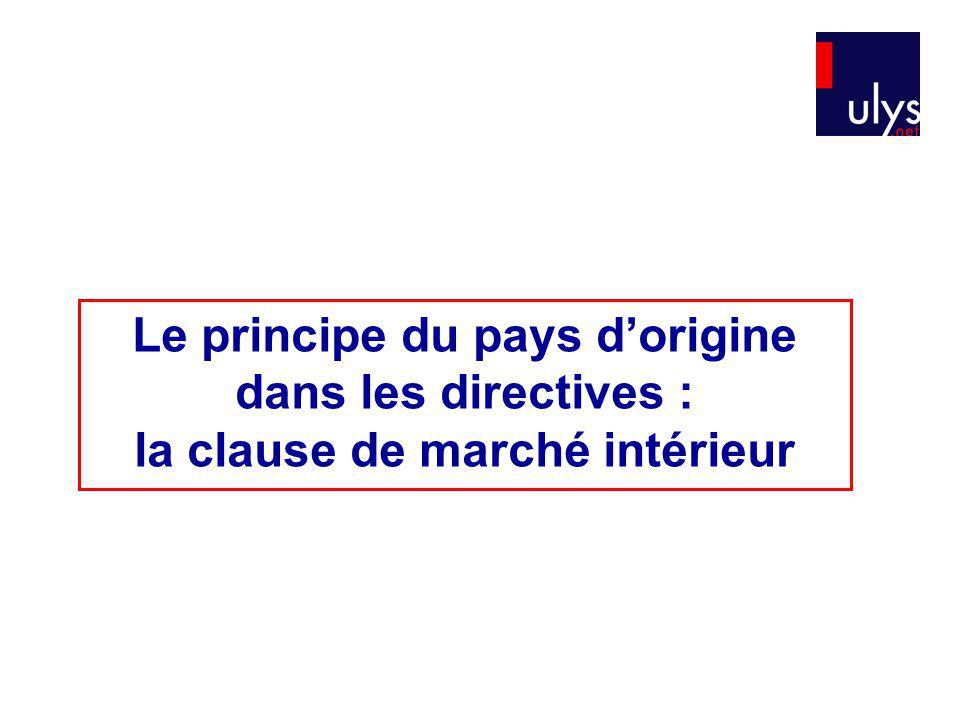 Le principe du pays dorigine dans les directives : la clause de marché intérieur