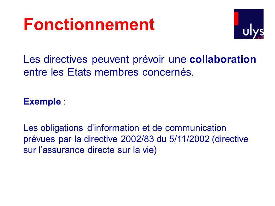 Les directives peuvent prévoir une collaboration entre les Etats membres concernés.