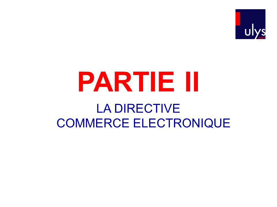 PARTIE II LA DIRECTIVE COMMERCE ELECTRONIQUE