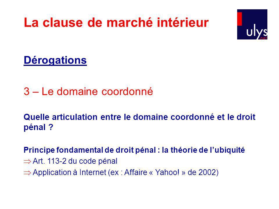 Dérogations 3 – Le domaine coordonné Quelle articulation entre le domaine coordonné et le droit pénal .