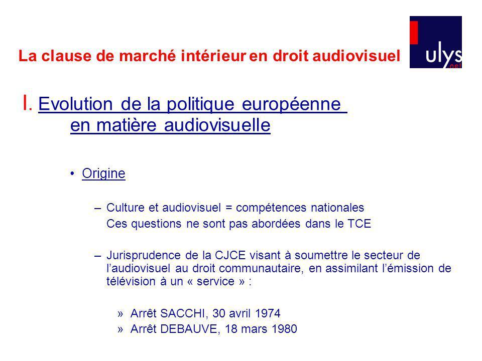 La clause de marché intérieur en droit audiovisuel I.