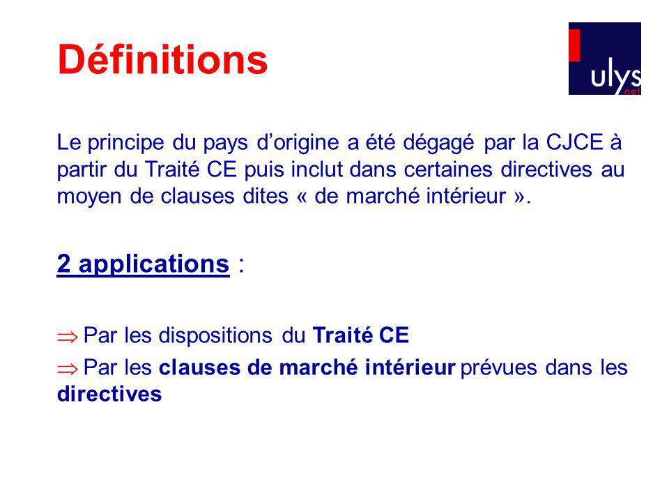 Dérogations 1 –Les matières réservées La clause de marché intérieur ne sapplique pas aux domaines visés à lannexe de la directive La clause de marché intérieur