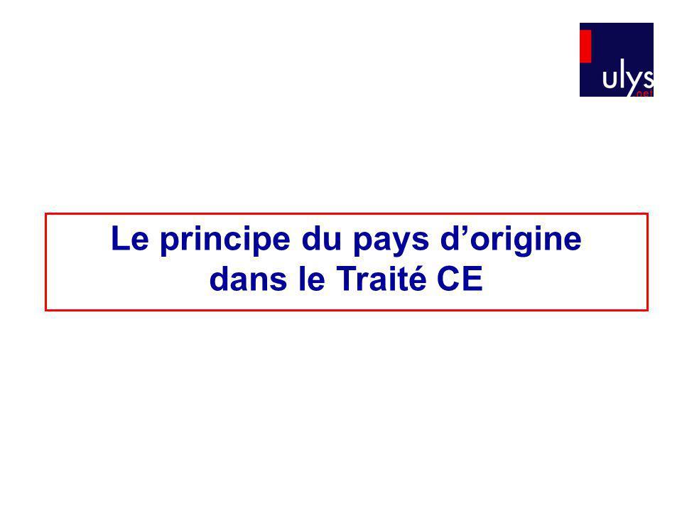 Le principe du pays dorigine dans le Traité CE