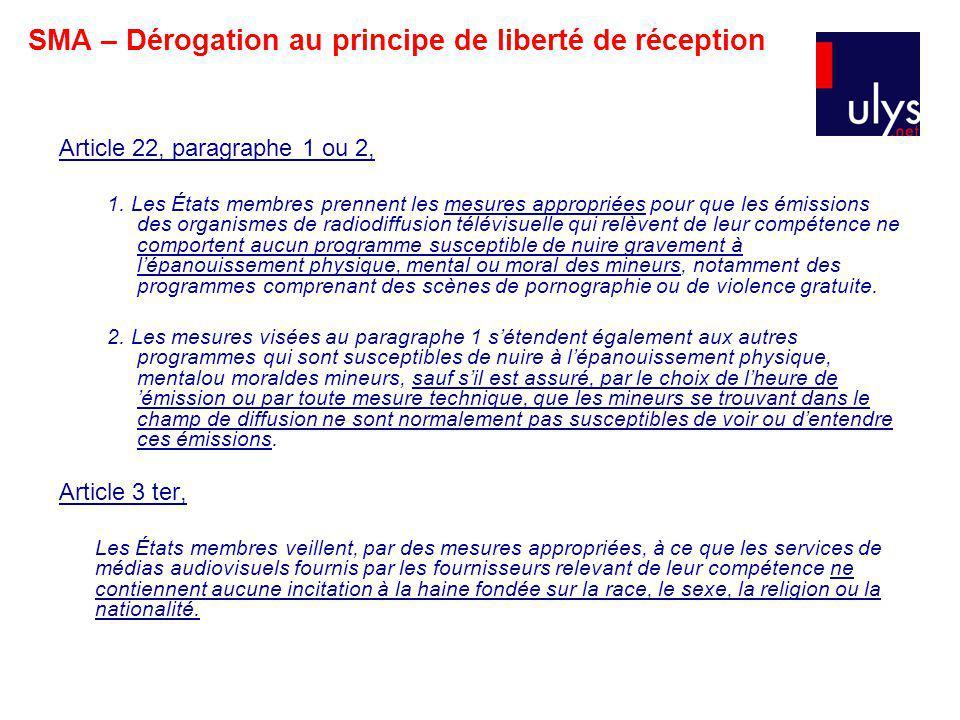 SMA – Dérogation au principe de liberté de réception Article 22, paragraphe 1 ou 2, 1.