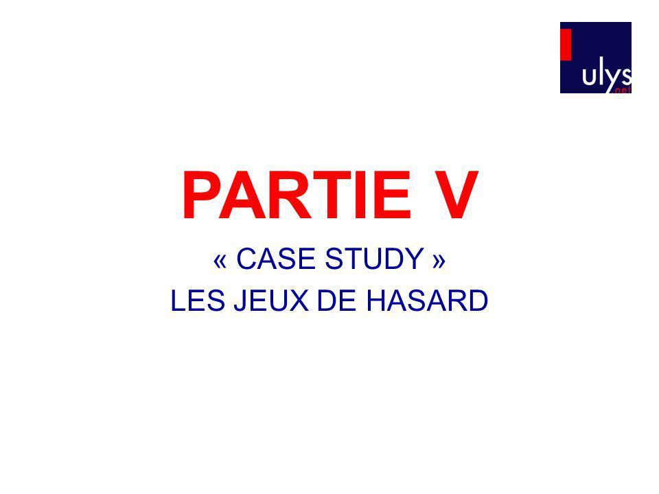 PARTIE V « CASE STUDY » LES JEUX DE HASARD