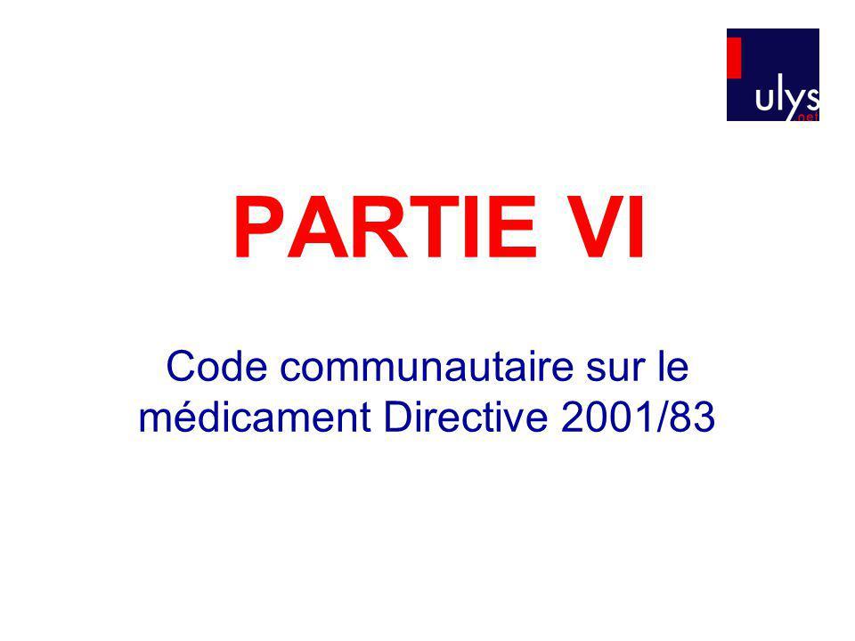 PARTIE VI Code communautaire sur le médicament Directive 2001/83