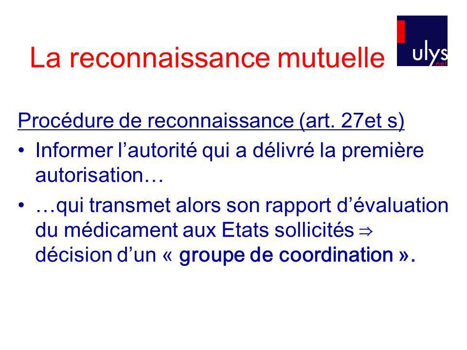 La reconnaissance mutuelle Procédure de reconnaissance (art.