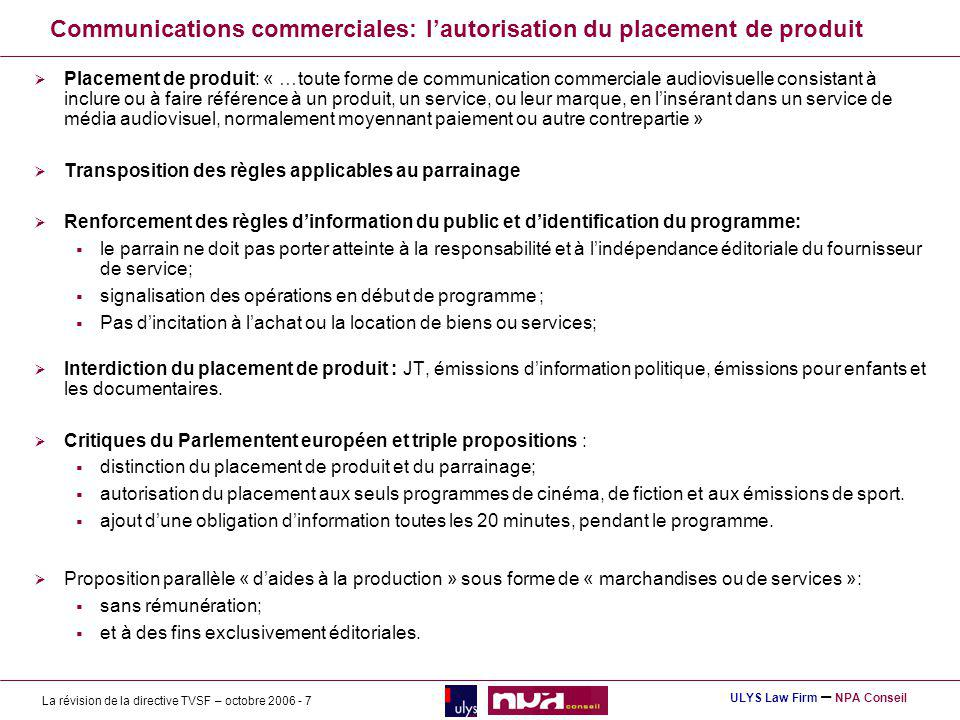 La révision de la directive TVSF – octobre 2006 - 7 ULYS Law Firm – NPA Conseil Communications commerciales: lautorisation du placement de produit Pla