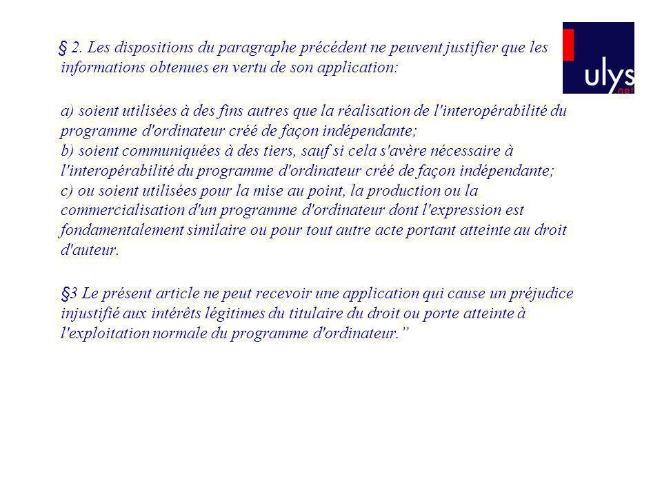 § 2. Les dispositions du paragraphe précédent ne peuvent justifier que les informations obtenues en vertu de son application: a) soient utilisées à de
