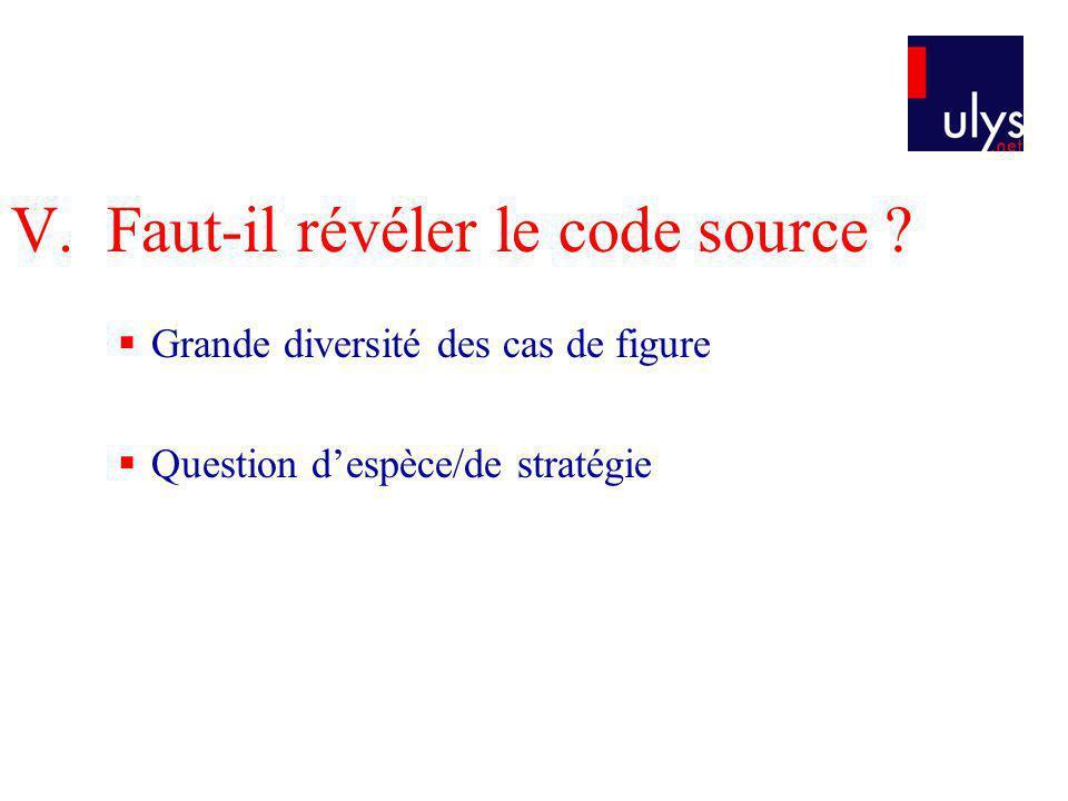 V.Faut-il révéler le code source .