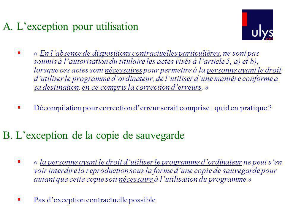 A. Lexception pour utilisation « En labsence de dispositions contractuelles particulières, ne sont pas soumis à lautorisation du titulaire les actes v