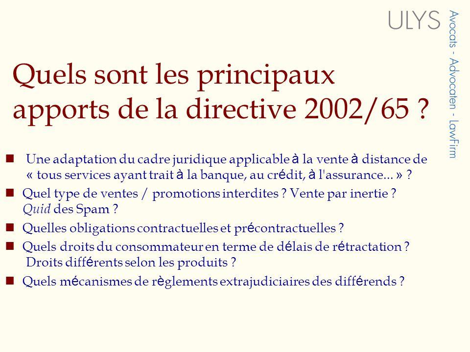 Quels sont les principaux apports de la directive 2002/65 .