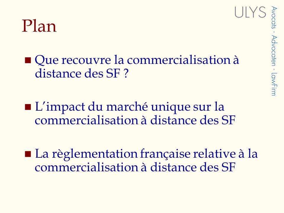 Plan Que recouvre la commercialisation à distance des SF .