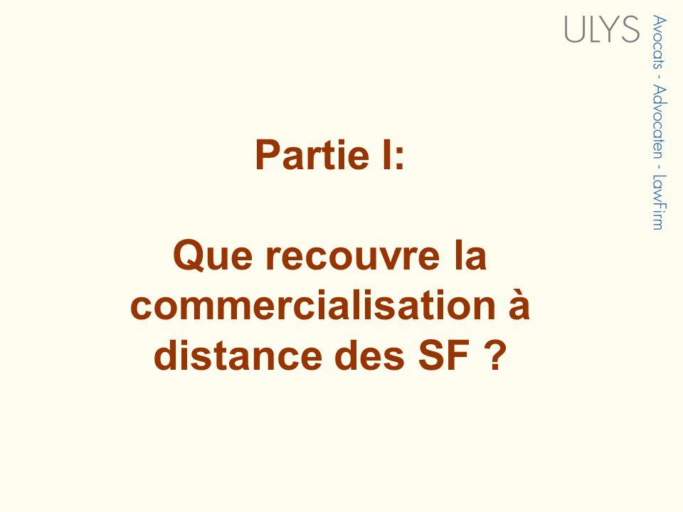 Partie I: Que recouvre la commercialisation à distance des SF
