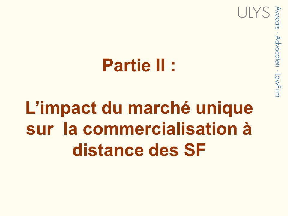Partie II : Limpact du marché unique sur la commercialisation à distance des SF