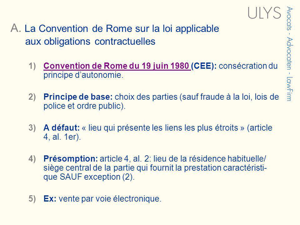 A. La Convention de Rome sur la loi applicable aux obligations contractuelles 3 TITRE 1)Convention de Rome du 19 juin 1980 (CEE): consécration du prin
