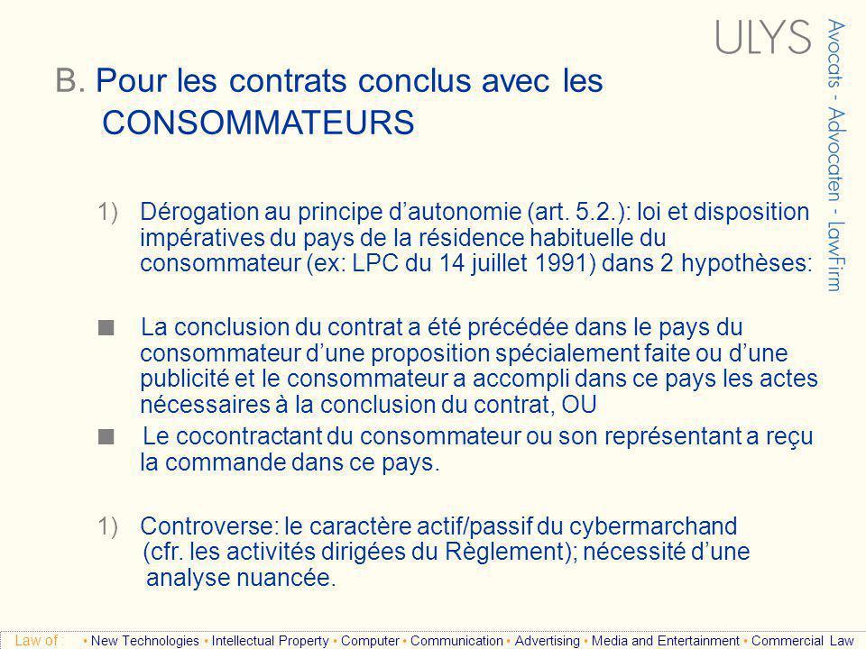 B. Pour les contrats conclus avec les CONSOMMATEURS 3 TITRE Law of : New Technologies Intellectual Property Computer Communication Advertising Media a