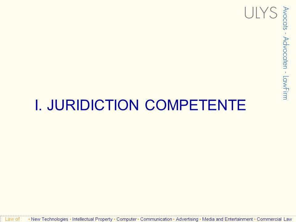 3 TITRE Law of : New Technologies Intellectual Property Computer Communication Advertising Media and Entertainment Commercial Law I. JURIDICTION COMPE