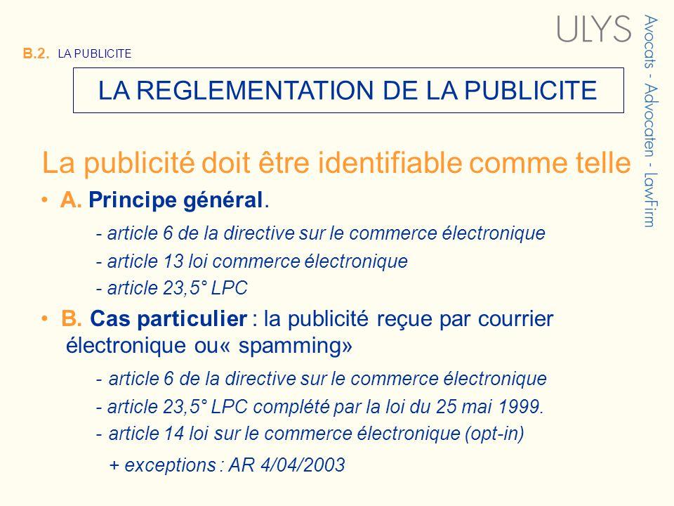 3 TITRE LA REGLEMENTATION DE LA PUBLICITE B.2. LA PUBLICITE La publicité doit être identifiable comme telle A. Principe général. - article 6 de la dir