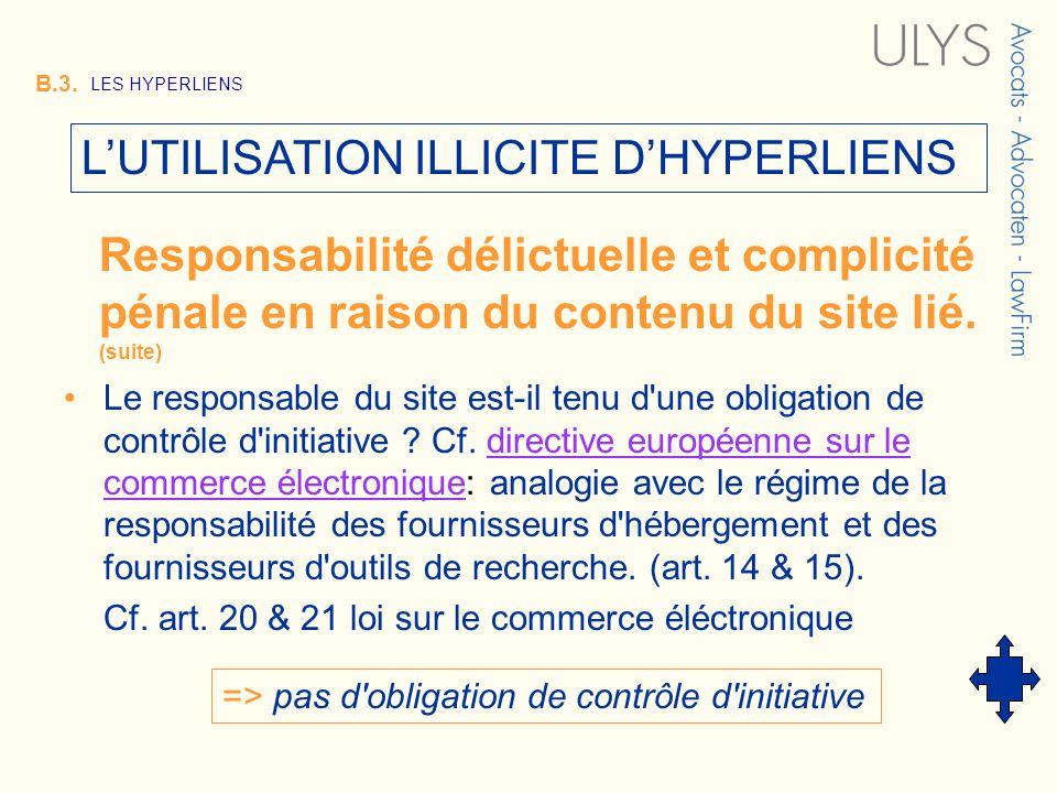 3 TITRE B.3. LES HYPERLIENS Le responsable du site est-il tenu d'une obligation de contrôle d'initiative ? Cf. directive européenne sur le commerce él