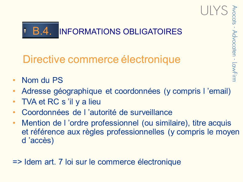 3 TITRE INFORMATIONS OBLIGATOIRES B.4. Nom du PS Adresse géographique et coordonnées (y compris l email) TVA et RC s il y a lieu Coordonnées de l auto