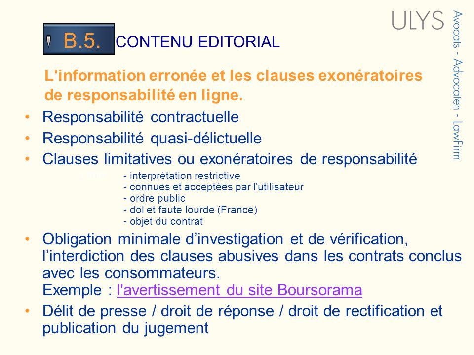 3 TITRE CONTENU EDITORIAL B.5. Responsabilité contractuelle Responsabilité quasi-délictuelle Clauses limitatives ou exonératoires de responsabilité -