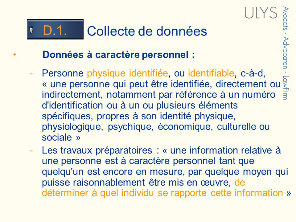 3 TITRE Collecte de données D.1. - Personne physique identifiée, ou identifiable, c-à-d, « une personne qui peut être identifiée, directement ou indir