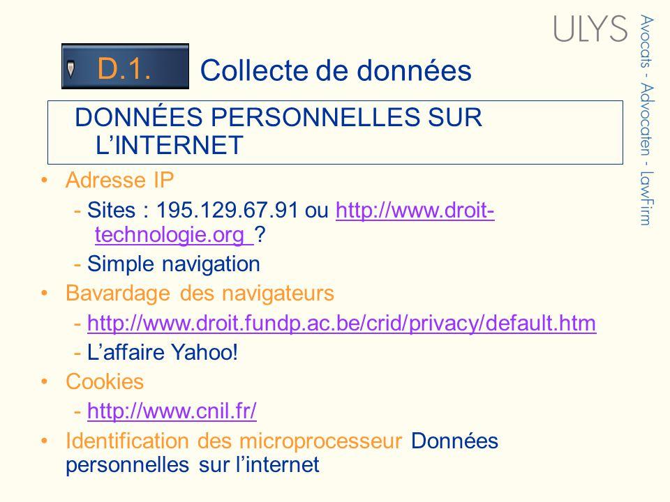 3 TITRE Collecte de données D.1. DONNÉES PERSONNELLES SUR LINTERNET Adresse IP - Sites : 195.129.67.91 ou http://www.droit- technologie.org ?http://ww