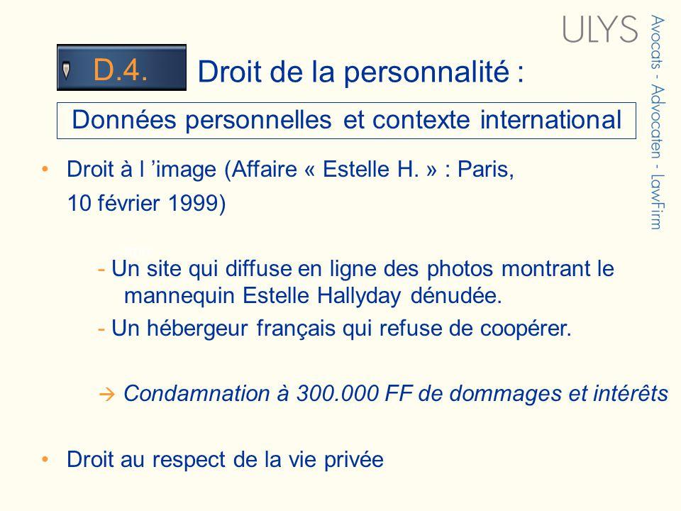 3 TITRE Droit de la personnalité : D.4. Données personnelles et contexte international Droit à l image (Affaire « Estelle H. » : Paris, 10 février 199