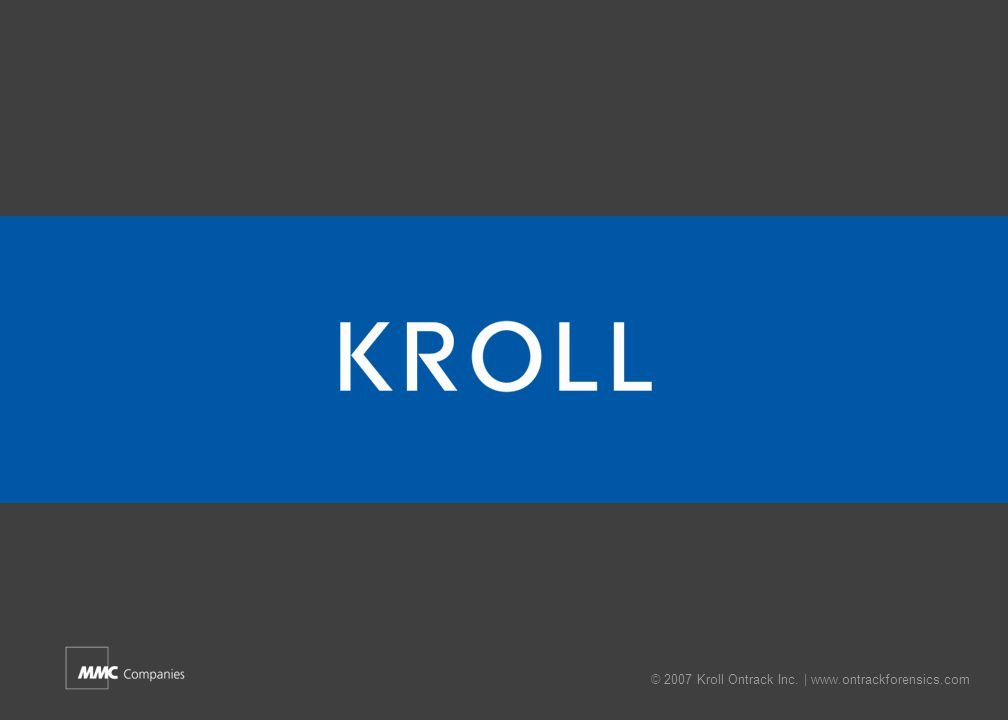 © 2007 Kroll Ontrack Inc.   www.ontrackforensics.com