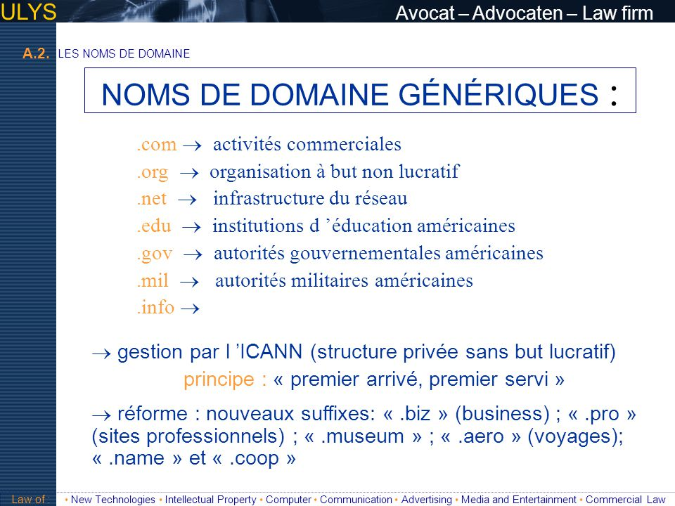 ULYS Avocat – Advocaten – Law firm Law of : New Technologies Intellectual Property Computer Communication Advertising Media and Entertainment Commerci