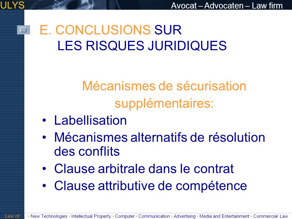 ULYS Avocat – Advocaten – Law firm 3 TITRE Law of : New Technologies Intellectual Property Computer Communication Advertising Media and Entertainment Commercial Law A.