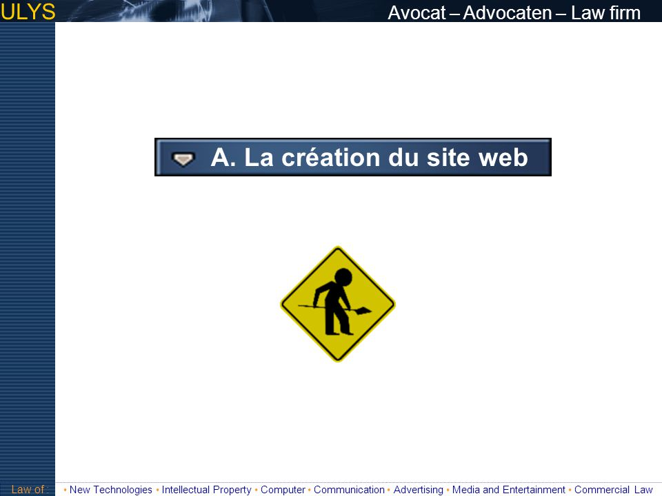 ULYS Avocat – Advocaten – Law firm 3 TITRE Law of : New Technologies Intellectual Property Computer Communication Advertising Media and Entertainment Commercial Law LHÉBERGEMENT A.3.