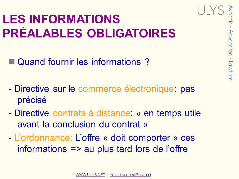 WWW.ULYS.NET / thibault.verbiest@ulys.netWWW.ULYS.NETthibault.verbiest@ulys.net Quand fournir les informations ? - Directive sur le commerce électroni