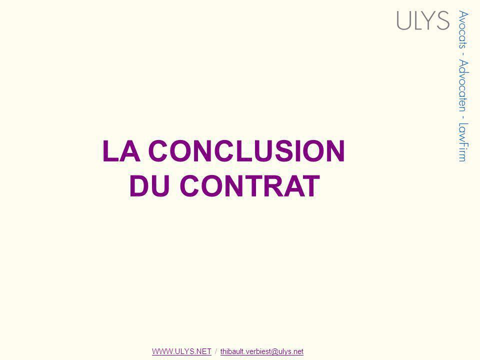 LA CONCLUSION DU CONTRAT WWW.ULYS.NET / thibault.verbiest@ulys.netWWW.ULYS.NETthibault.verbiest@ulys.net
