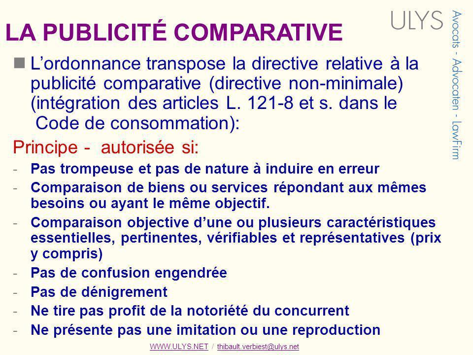 LA PUBLICITÉ COMPARATIVE Lordonnance transpose la directive relative à la publicité comparative (directive non-minimale) (intégration des articles L.