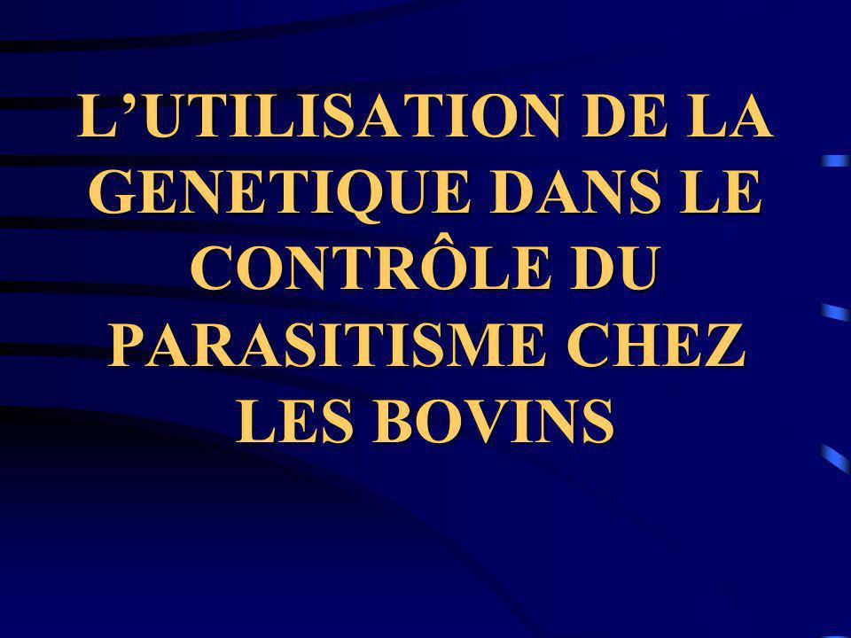 LUTILISATION DE LA GENETIQUE DANS LE CONTRÔLE DU PARASITISME CHEZ LES BOVINS