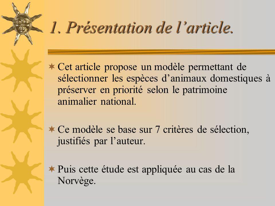 1. Présentation de larticle. Cet article propose un modèle permettant de sélectionner les espèces danimaux domestiques à préserver en priorité selon l