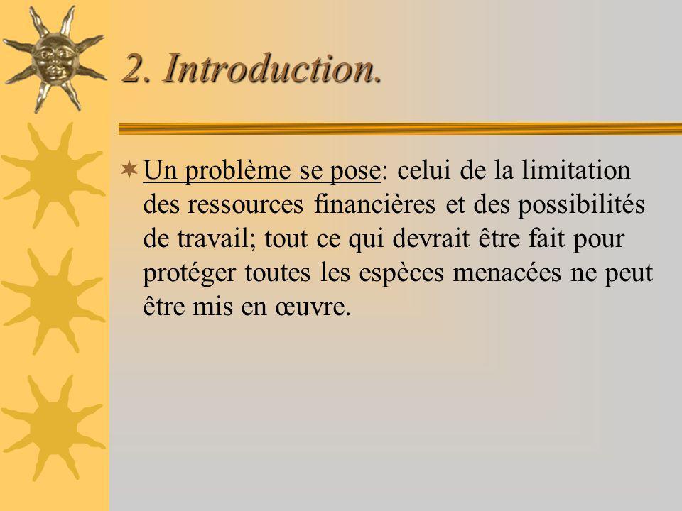 2. Introduction. Un problème se pose: celui de la limitation des ressources financières et des possibilités de travail; tout ce qui devrait être fait
