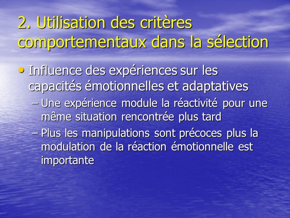 2. Utilisation des critères comportementaux dans la sélection Influence des expériences sur les capacités émotionnelles et adaptatives Influence des e