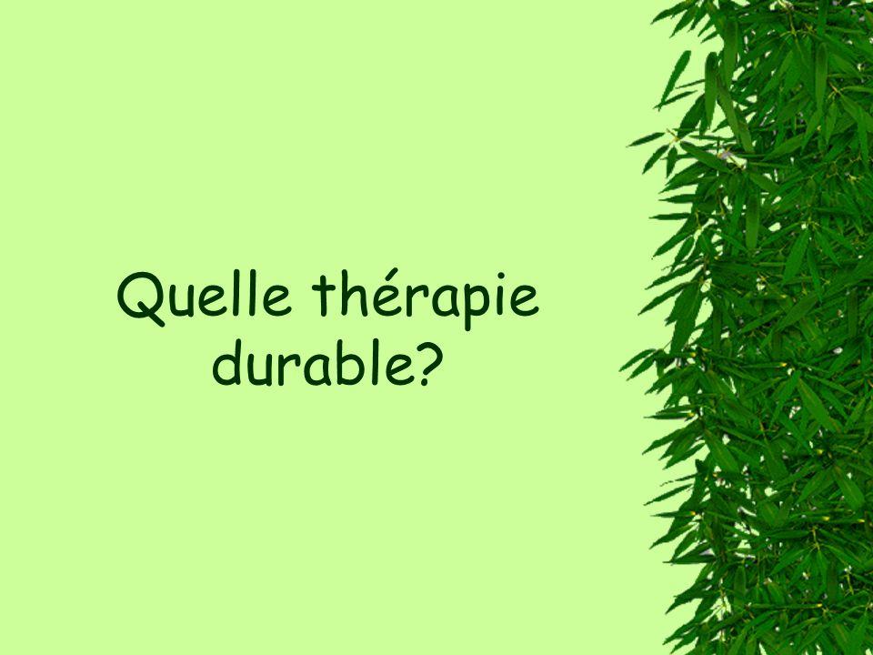 Quelle thérapie durable?