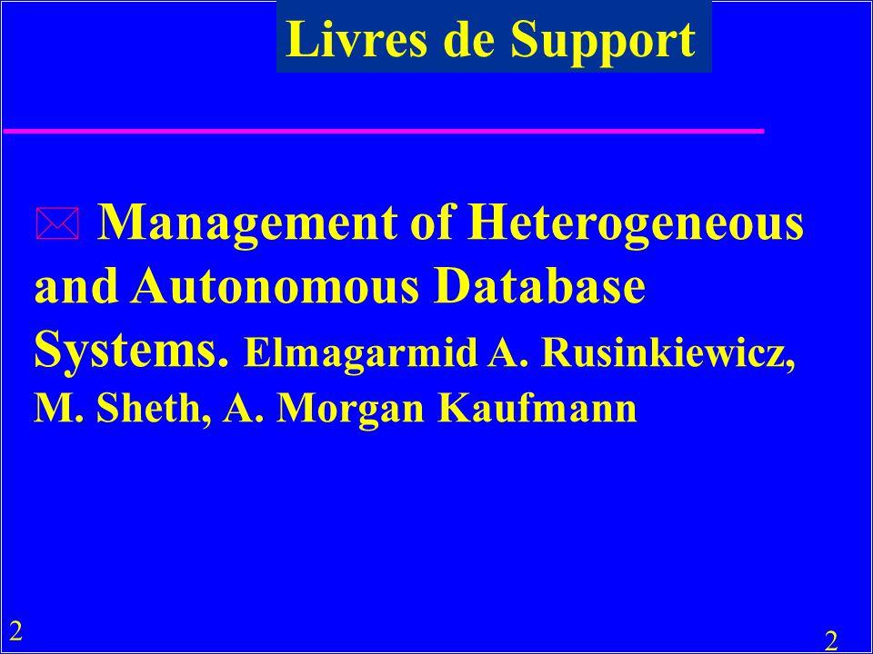 2 2 * Management of Heterogeneous and Autonomous Database Systems.
