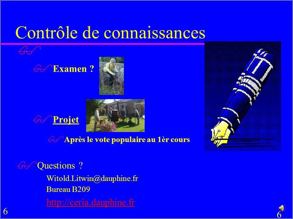 6 6 Contrôle de connaissances Selon le cours Examen .