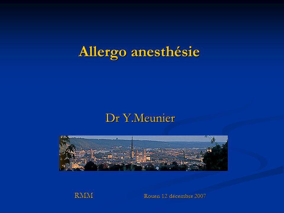 Allergo anesthésie Dr Y.Meunier RMM Rouen 12 décembre 2007