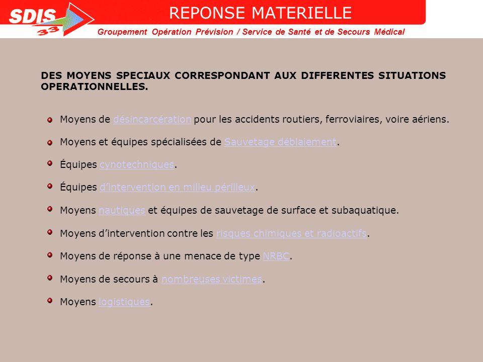 Groupement Opération Prévision / Service de Santé et de Secours Médical MOYENS MATERIELS MOYENS NAUTIQUES