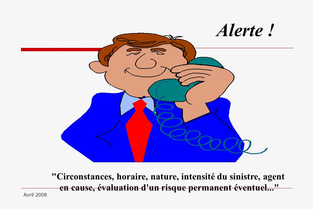 Avril 2008 Alerte !